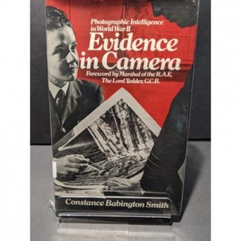 Evidence in Camera: Photographic Intelligence in WWII Book by Smith, Constance Babington