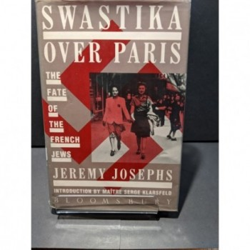The Swastika over Paris: The Fate of the French Jews Book by Josephs, Jeremy