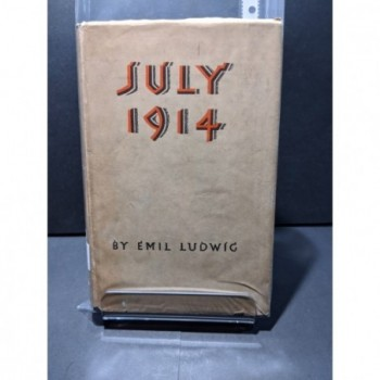 July 1914 Book by Ludwig, Emil (trans C A Macartney)