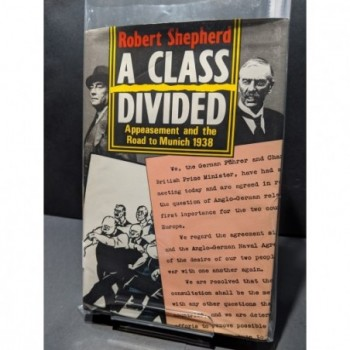 A Class Divided: Appeasement and the Road to Munich 1938 Book by Shepherd, Robert