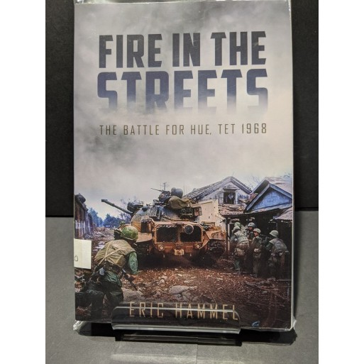 Fire in the Streets: The Battle for Hue, Tet Book by Hammel, Eric