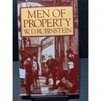 Men of Property: The Very Wealthy in Britain since the Industrial Revolution Book by Rubinstein, W D