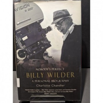 Nobody's Perfect: Billy Wilder A Personal Biography Book by Chandler, Charlotte
