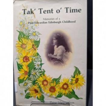 Tak' Tent o' Time: Memories of a Post-Edwardian Edinburgh Childhood Book by Wilson, Elaine Mary