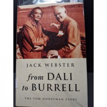 From Dali to Burrell: TheTom Honeyman Story Book by Webster, Jack
