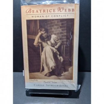 Beatrice Webb: Woman of Conflict Book by Seymour-Jones, Carole