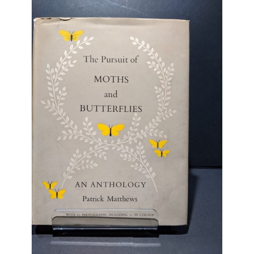 The Pursuit of Moths & Butterflies: An Anthology Book by Matthews, Patrick