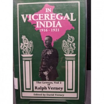 In Viceregal India 1916-1921.  The Letters of Ralph Verney volume 2 Book by Verney David (ed)