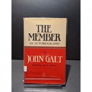 The Member: An Autobiography Book by Galt, John (Gordon, Ian A ed)