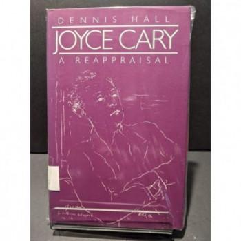 Joyce Cary: A Reappraisal Book by Hall, Dennis