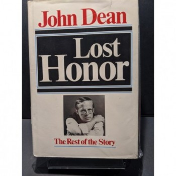 Lost Honor: The Rest of the Story Book by Dean, John