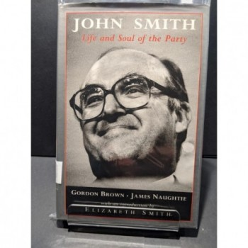 John Smith: Life & Soul of the Party Book by Brown, G & Naughtie, J