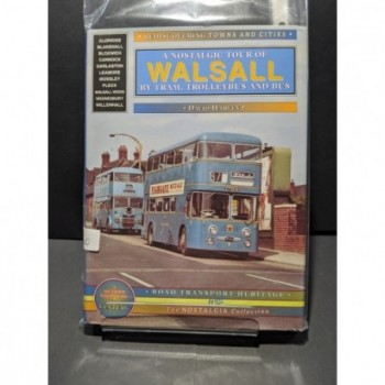 A Nostalgic Tour of Walsall, by Tram, Trolleybus and Bus Book by Harvey, David
