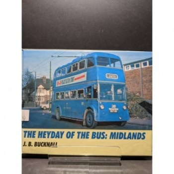 The Heyday of the Bus: Midlands Book by Bucknall, J B