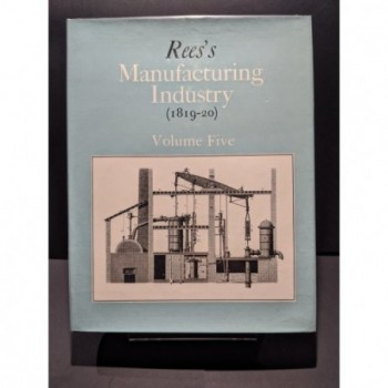Ree's Manufacturing Industry (1819-20)  Volume Five Book by Rees, Abraham (Cossons ed)
