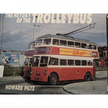 The Heyday of the Trolleybus Book by Plitz, Howard