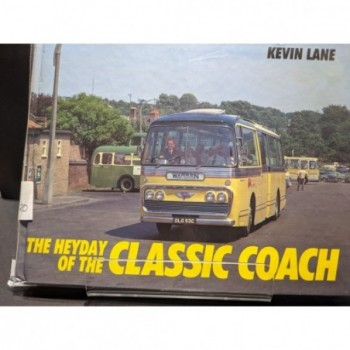 The Heyday of the Classic Coach Book by Lane, Kevin