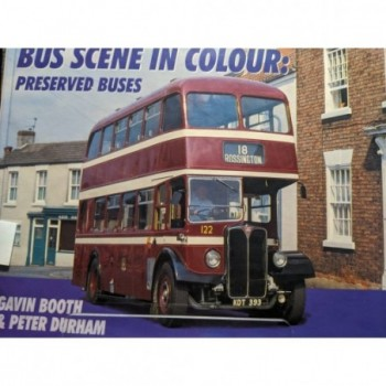 Bus Scene in Colour: Preserved Buses Book by Booth & Durham