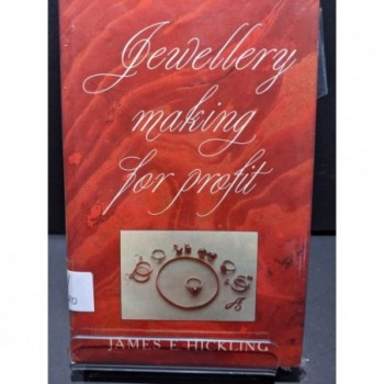 Jewellery Making for Profit Book by Hickling, James E