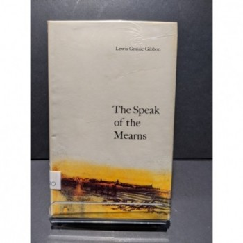 The Speak of the Mearns Book by Grassic Gibbon, Lewis