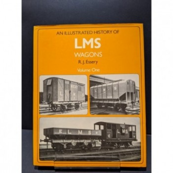 An Illustrated History of LMS Wagons Volume One Book by Essery, R J