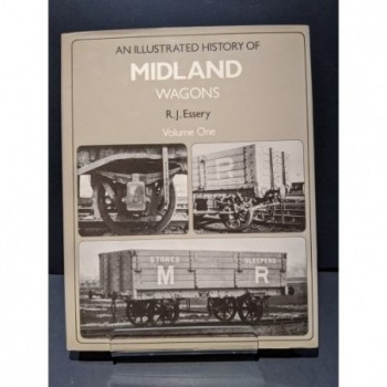 An Illustrated History of Midland Wagons Volume One Book by Essery, R J