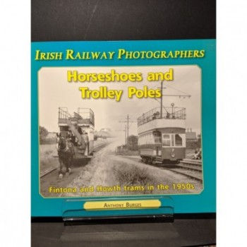 Horseshoes & Trolley Poles:  Irish Railway Photographers Book by Burges, Anthony