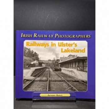 Railways in Ulster's Lakeland - Irish Railway Photographers Book by Burges, Anthony