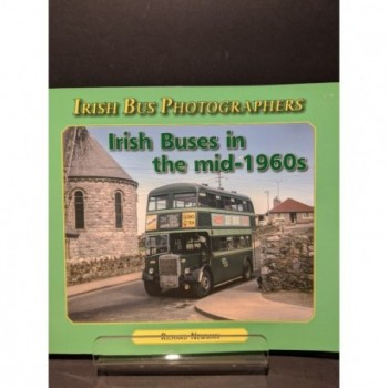 Irish Buses in the mid-1960s - Irish Bus Photographers Book by Newman, Richard