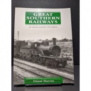 Great Southern Railways: An Irish Railway Pictorial Book by Murray, Donal