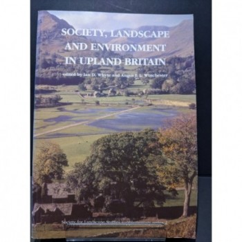 Society, Landscape & Environment in Upland Britain Book by Whyte & Winchester (eds)