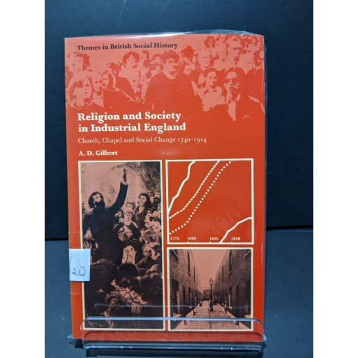 Religion and Society in Industrial England: Church Chapel & Social Change 1740-1914 Book by Gilbert, A D