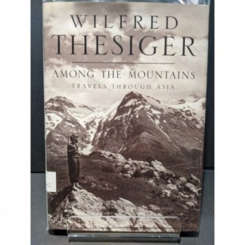 Among the Mountains: Travels Through Asia Book by Thesiger, Wilfred