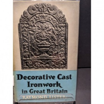 Decorative Cast Ironwork in Great Briatin Book by Lister, Raymond