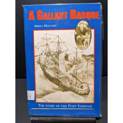 A Gallant Barque:  The Story of the Port Yarrock Book by Mulcahy Sheila