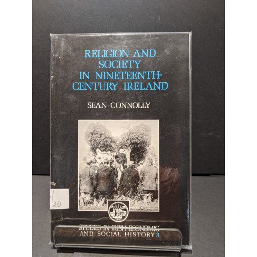 Religion and Society in Nineteenth Century Ireland Book by Connolly, Sean