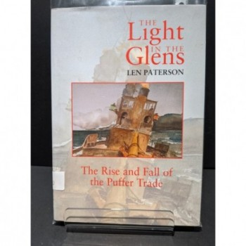The Light in the Glens: The Rise and Fall of the Puffer Trade Book by Paterson, Len